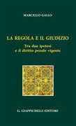 Libro La regola e il giudizio tra due ipotesi e il diritto penale vigente Ignazio Marcello Gallo