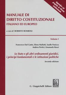 Manuale di diritto costituzionale italiano ed europeo. Vol. 1: Stato e gli altri ordinamenti giuridici, i principi fondamentali e le istituzioni politiche, Lo..pdf