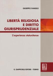 Libertà religiosa e diritto giurisprudenziale. L'esperienza statunitense