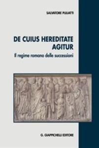 De cuius hereditate agitur. Il regime romano delle successioni