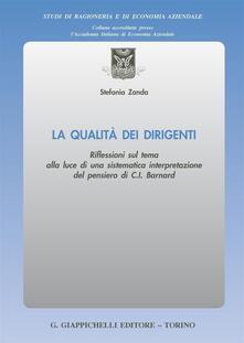 La qualità dei dirigenti. Riflessioni sul tema alla luce di una sistematica interpretazione del pensiero di C. I. Barnard.pdf