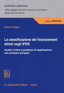 La classificazione dei finanziamenti attinti negli IFRS. Analisi critica e problemi di applicazione nel contesto europeo.pdf