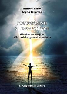 Protagonisti o predestinati. Riflessioni sociologiche sulla medicina genomico-predittiva.pdf