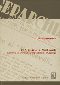 Un «Preludio» a Machiavelli. Letture e interpretazioni fra Mussolini e Gramsci