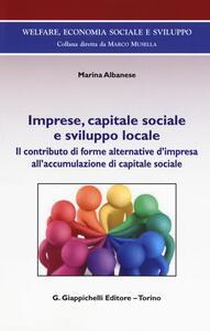 Imprese, capitale sociale e sviluppo locale. Il contributo di forme alternative d'impresa all'accomulazione di capitale sociale
