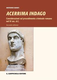 Acerrima indago. Considerazioni sul procedimento criminale romano nel IV sec. d.C. - Banfi Antonio - wuz.it