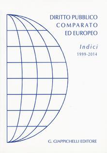 Diritto pubblico comparato ed europeo. Indici 1999-2014.pdf