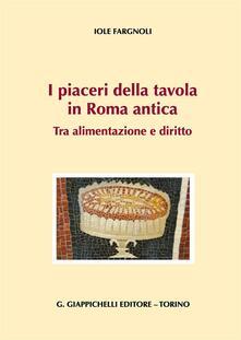 Rallydeicolliscaligeri.it I piaceri della tavola in Roma antica. Tra alimentazione e diritto Image