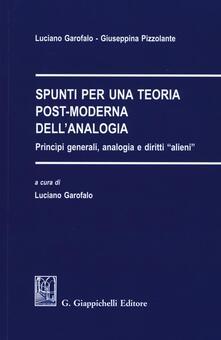 Spunti per una teoria post-moderna dellanalogia. Principi generali, analogia e diritti «alieni».pdf