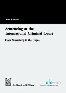 Sentencing at the international criminal court from Nuremberg to the Hague.pdf