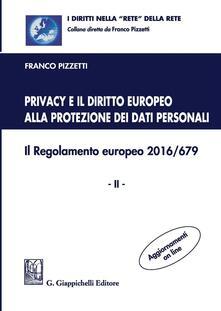 Filippodegasperi.it Privacy e il diritto europeo alla protezione dei dati personali. Il Regolamento europeo 2016/679. Vol. 2 Image
