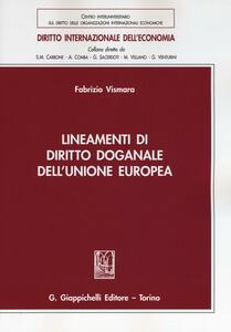 Lineamenti di diritto doganale dell'Unione Europea