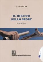 Il diritto nello sport. Principi, soggetti, organizzazione. Con Contenuto digitale per download e accesso on line