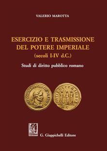 Esercizio e trasmissione del potere imperiale (secoli I-IV d.C.).pdf