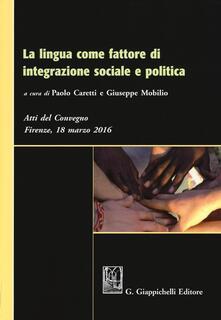 Premioquesti.it La lingua come fattore di integrazione sociale e politica. Atti del Convegno (Firenze, 18 marzo 2016) Image