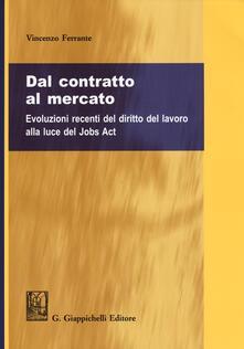 Promoartpalermo.it Dal contratto al mercato. Evoluzioni recenti del diritto del lavoro alla luce del Jobs Act Image