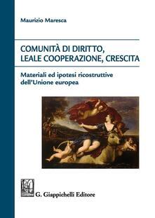 Ilmeglio-delweb.it Comunità di diritto, leale cooperazione, crescita. Materiali ed ipotesi ricostruttive dell'Unione Europea Image