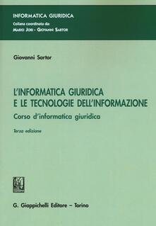 L' informatica giuridica e le tecnologie dell'informazione. Corso di informatica giuridica - Giovanni Sartor - copertina