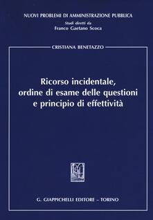 Ricorso incidentale, ordine di esame delle questioni e principio di effettività.pdf