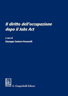 Il diritto delloccupazione dopo il Jobs Act. Atti del Convegno (Università degli studi Sapienza di Roma, 13 giugno 2016).pdf
