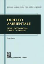 Diritto ambientale. Profili internazionali europei e comparati