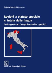 Ipabsantonioabatetrino.it Regioni a statuto speciale e tutela della lingua. Quale apporto per l'integrazione sociale e politica? Image