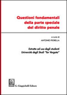 Questioni fondamentali della parte speciale del diritto penale. Estratto ad uso degli studenti Università degli studi Tor Vergata.pdf