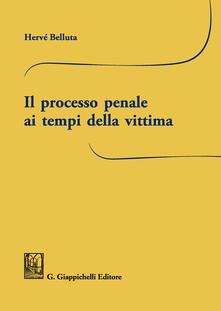 Il processo penale ai tempi della vittima.pdf