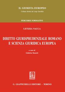 Diritto giurisprudenziale romano e scienza giuridica europea