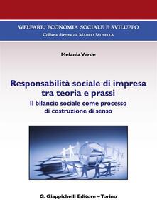 Responsabilità sociale di impresa tra teoria e prassi. Il bilancio sociale come processo di costruzione di senso.pdf