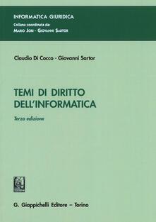 Temi di diritto dell'informatica - Claudio Di Cocco,Giovanni Sartor - copertina