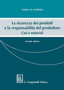 La sicurezza dei prodotti e la responsabilità del produttore. Casi e materiali