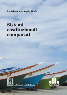 Sistemi costituzionali comparati - Lucio Pegoraro,Angelo Rinella - copertina