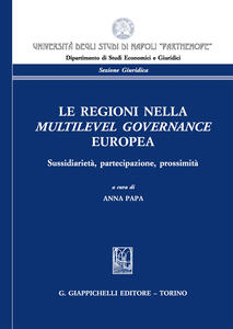 Le regioni nella multilevel governance europea. Sussidiarietà, partecipazione, prossimità