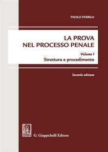 La prova nel processo penale. Vol. 1: Struttura e procedimento. - Paolo Ferrua - copertina