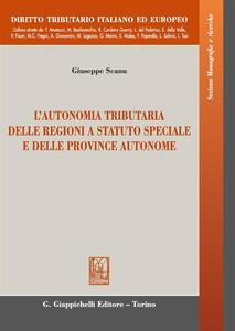 L' autonomia tributaria delle regioni a statuto speciale e delle province autonome