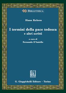 I termini della pace tedesca e altri scritti - Hans Kelsen - copertina
