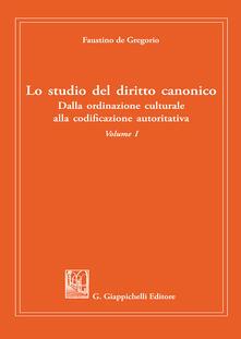 Rallydeicolliscaligeri.it Lo studio del diritto canonico. Dalla ordinazione culturale alla codificazione autoritativa. Vol. 1 Image
