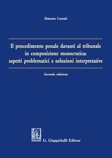 Il procedimento penale davanti al tribunale in composizione monocratica: aspetti problematici e soluzioni interpretative.pdf