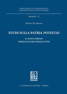 Studi sulla patria «potestas». Il filius familias «designatus rei publicae civis»