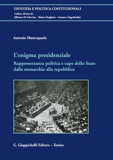 Premioquesti.it L' enigma presidenziale. Rappresentanza politica e capo dello Stato dalla monarchia alla repubblica Image