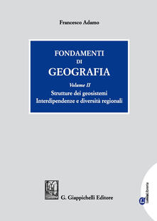 Tegliowinterrun.it Fondamenti di geografia. Vol. 2: Strutture dei geosistemi. Interdipendenze e diversità regionali. Image