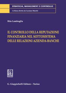 Premioquesti.it Il controllo della reputazione finanziaria nel sottosistema delle relazioni azienda-banche Image