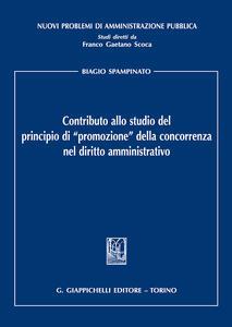 Contributo allo studio del principio di «promozione» della concorrenza nel diritto amministrativo