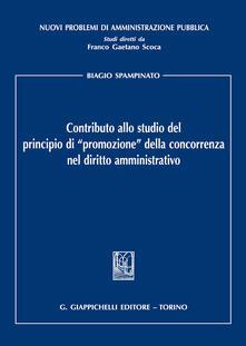 Contributo allo studio del principio di «promozione» della concorrenza nel diritto amministrativo.pdf