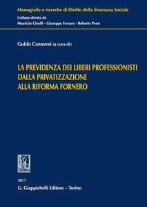 La previdenza dei liberi professionisti dalla privatizzazione alla riforma Fornero