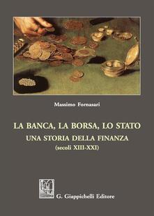 Writersfactory.it La banca, la borsa, lo Stato. Una storia della finanza (secoli XIII-XXI) Image