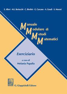 Criticalwinenotav.it Manuale modulare di metodi matematici. Eserciziario Image