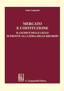 Mercato e costituzione. Il giudice delle leggi di fronte alla sfida delle riforme