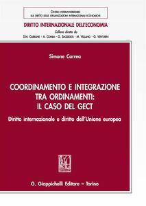 Coordinamento e integrazione tra ordinamenti: il caso del GECT. Diritto internazionale e diritto dell'Unione europea